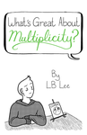 What's Great About Multiplicity? cover by LB-Lee