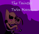 Tainted Twin Massacre by CharmeleonGirl46