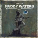 The Best of Muddy Waters by TylerChampion
