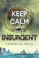 KEEP CALM AND READ INSURGENT by AMEH-LIA