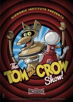 The Tom and Crow Show! by JeffWelborn