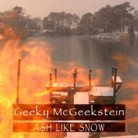 Geeky McGeekstein - Ash Like Snow single by The-H-Person