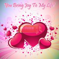 You bring joy to my life! by send2owais