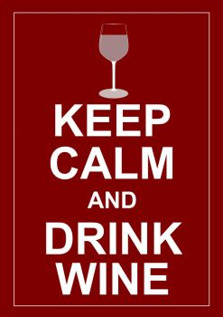 KEEP CALM and DRINK WINE by christohpera