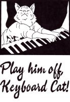 Play Him Off Keyboard Cat! by DeadWoodPete83