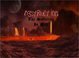 bringer of destruction - the suffering in hell by TheHylianMetalhead