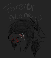 Forever Alone by HaoLux1998x15