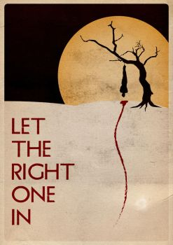 Let the right one in A by jonnylaz