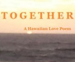 TOGETHER - An English-Hawaiian love poem by alika-n
