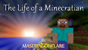 The Life of a Minecraftian Thumbnail by Masdragonflare