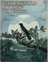 When The Mockingbirds Are Singing In The Wildwood by peterpulp