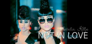 Not in Love Natalia Kills by exit-gfx