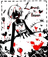 Love is Poisonous by Mary-ko