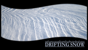 DRIFTING SNOW by solusauroraborealis