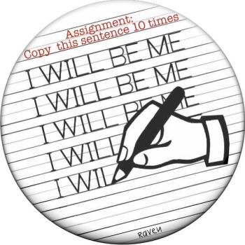 I Will Be Me Button by raven-haven-creation
