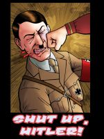 Shut up Hitler by IMForeman