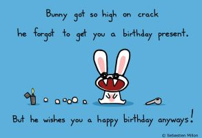 Crack Bunny Wishes You a Happy Birthday by sebreg