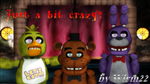 MMD Five Nights At Freddy's - Just a Bit crazy? by Wirm22