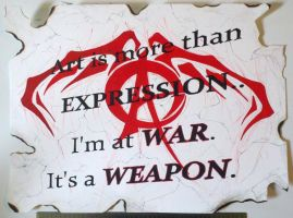Art Is My Weapon by Ant1-Her0-Project