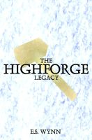 The Highforge Legacy by Durkee341