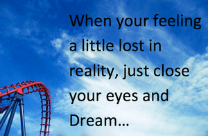 Just Close your eyes and Dream... by Lifes-what-u-make-it