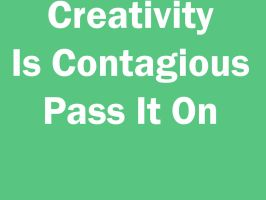 Creativity Is Contagious by Proud2BMe1936