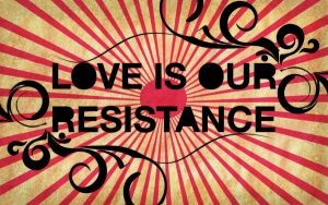 Love Is Our Resistance 2 by KyleBonner