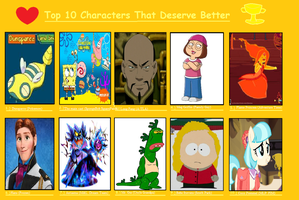 Top 10 Characters That Deserve Better by TheDarkBrawler90