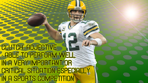Aaron Rodgers:The Definition of Clutch by robertlive94