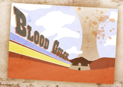 Welcome to Blood Gulch! by ajondc