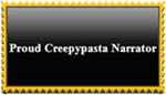 Proud Creepypasta Narrator by LadyMischievous