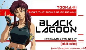 Black Lagoon Should Be on Toonami by KingdomHeartsENT