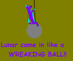 Lunar came in like a wreaking ball by Tomboy974