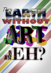 The Earth without Art by Fruitmixer