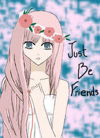 Just Be Friends by Sophie-The-Great13