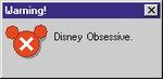 Warning: Disney Obsessive by wilterdrose
