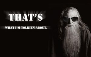 Gandalf-quotes-funny-the-lord-of-the-rings-tolkien by John-Keating