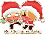 Merry Christmas, you dumbass. by IcchPOTATO