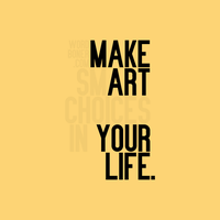Make Art Your Life by WRDBNR