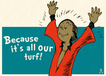 Because it's all our turf! by DrFaustusAU