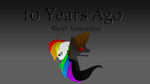 10 Years Ago (animation in description) by ASKometa
