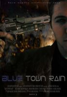 Blue Town Rain Movie Poster 2 by JadenTracyn