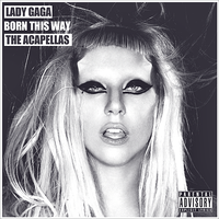 Lady GaGa - Born This Way, The Acapellas CD Cover by GaGanthony