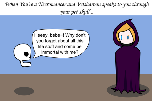 When You're a Necromancer and... 3 by technofairyfolclor