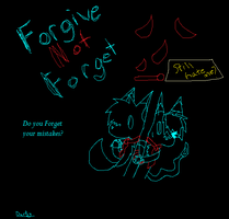Forgive not Forget :possible: by TheCuriousFox