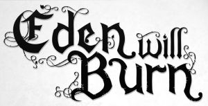 Eden Will Burn Logo by Meztone