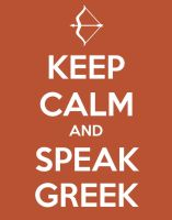 Keep Calm and Speak Greek by DaughterOfApollo47