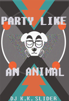 DJ K.K. Slider PARTY LIKE AN ANIMAL by the-Assyrian