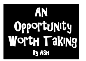 An Opportunity Worth Taking by DOC-Ash1391