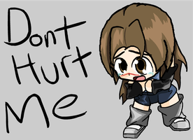 Don't hurt me... by grunt211